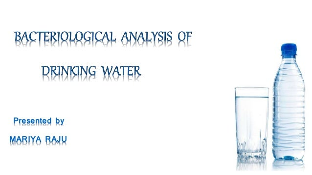 an analysis of drinking Rehydrate our drinking water quality monitoring drinking water quality for  thousands of chemicals in a single analysis clean drinking water is essential for  life,.