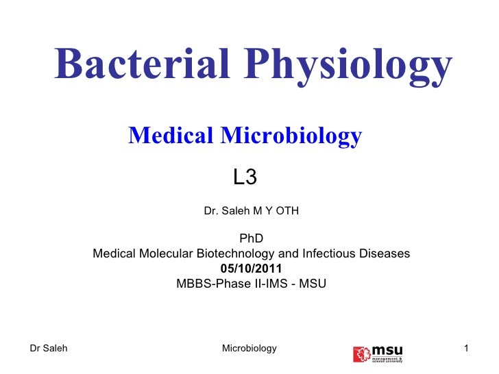 Bacterial Physiology Medical Microbiology   L3 Dr. Saleh M Y OTH PhD Medical Molecular Biotechnology and Infectious Diseas...