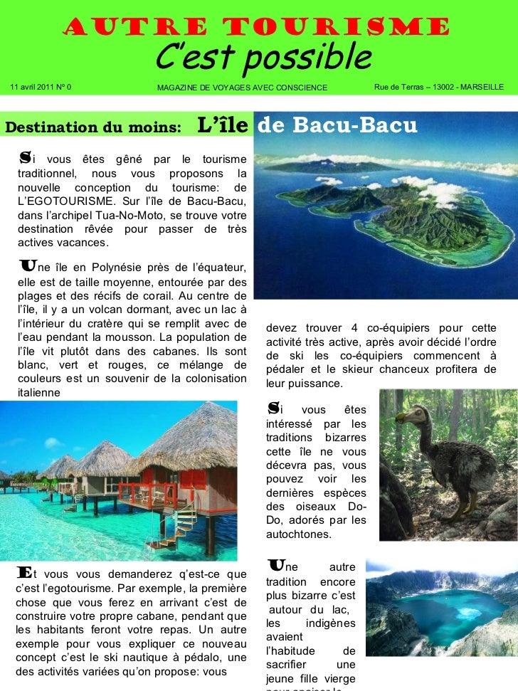 Autre TourismE C'est possible Destination du moins:   L'île  de Bacu-Bacu S i vous êtes gêné par le tourisme traditionnel,...