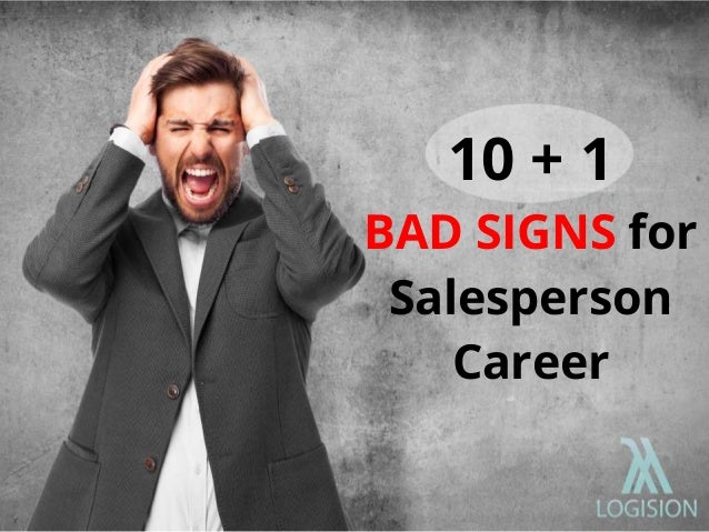 10 + 1 BAD SIGNS for Salesperson Career