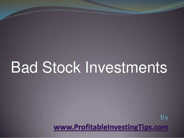 Bad Stock Investments