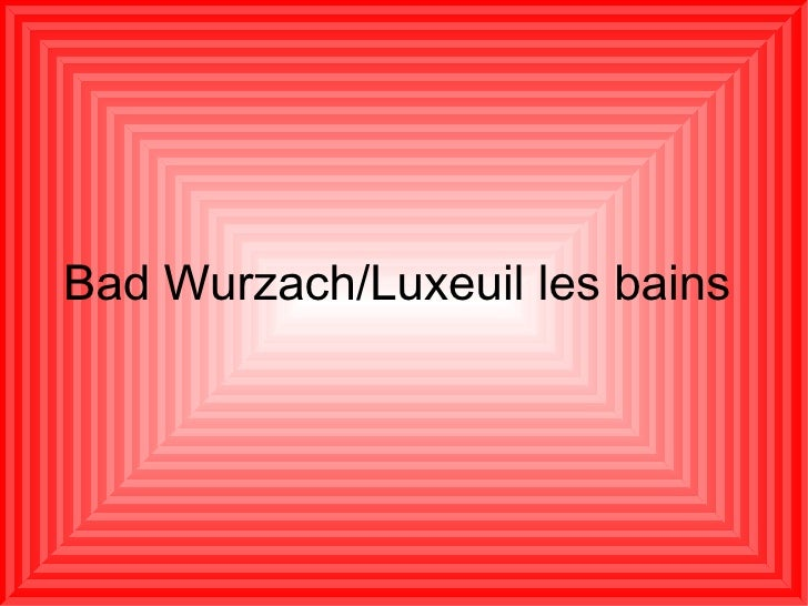 Bad Wurzach/Luxeuil les bains