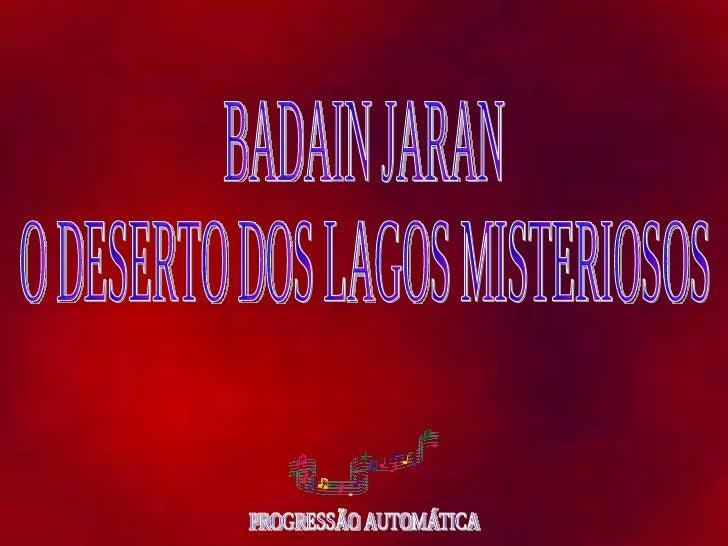 BADAIN JARAN O DESERTO DOS LAGOS MISTERIOSOS PROGRESSÃO AUTOMÁTICA