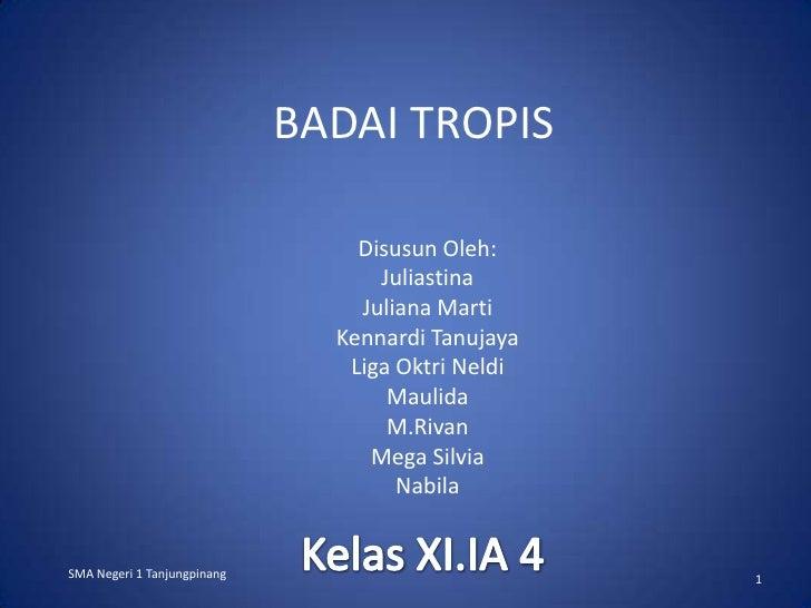 BADAI TROPIS                                 Disusun Oleh:                                   Juliastina                   ...
