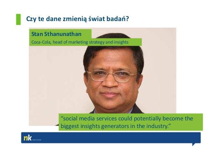 """Czy te dane zmienią świat badań? Stan Sthanunathan Coca-Cola, head of marketing strategy and insights                """"soci..."""