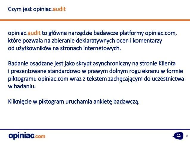 2 Czym jest opiniac.audit opiniac.audit to główne narzędzie badawcze platformy opiniac.com, które pozwala na zbieranie dek...
