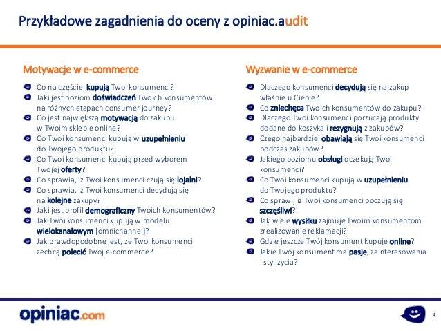 4 Przykładowe zagadnienia do oceny z opiniac.audit Co najczęściej kupują Twoi konsumenci? Jaki jest poziom doświadczeń Two...