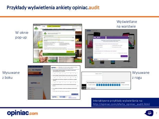 7 Przykłady wyświetlenia ankiety opiniac.audit W oknie pop-up Wysuwane z boku Wyświetlane na warstwie Wysuwane z rogu Inte...