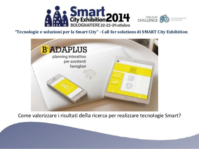 """Tecnologie e soluzioni per la Smart City"" - Call for solutions di SMART City Exhibition  Come valorizzare i risultati del..."