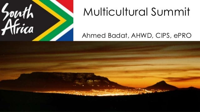 Multicultural SummitAhmed Badat, AHWD, CIPS, ePRO