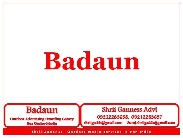 Badaun Badaun  Outdoor Advertising Hoarding Gantry Bus Shelter Media  Shrii Ganness Advt  09212283658, 09212283657  shriig...