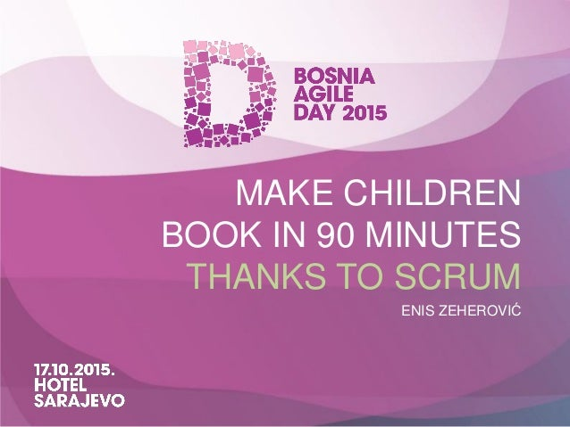 MAKE CHILDREN BOOK IN 90 MINUTES THANKS TO SCRUM ENIS ZEHEROVIĆ