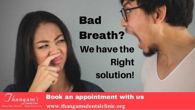 Bad Breath Treatment >> Bad Breath Treatment In Chennai How To Cure Bad Breath