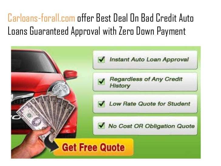 Now Bad Credit Auto Loan Guaranteed Approval Withzero Down Payment Is Easier Than You May Think