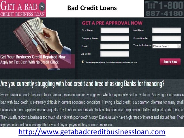 Bad Credit Loanshttp://www.getabadcreditbusinessloan.com