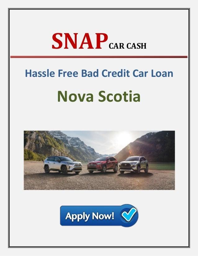 SNAPCAR CASH Hassle Free Bad Credit Car Loan Nova Scotia