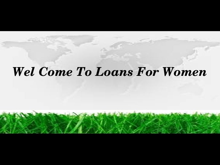 Wel Come To Loans For Women