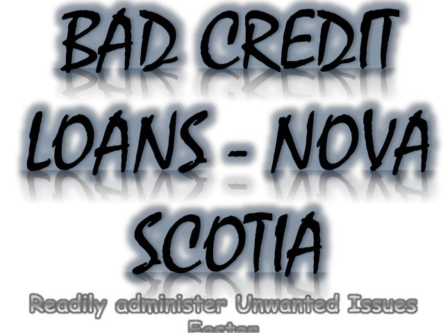 BAD CREDIT LOANS - NOVA SCOTIA