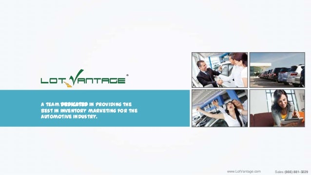 A team dedicated in providing the best in inventory marketing for the Automotive Industry.  www.LotVantage.com  Sales:(866...