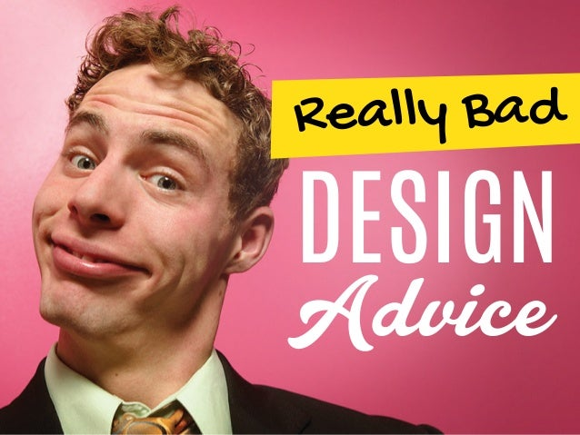 DESIGN Really Bad Advice
