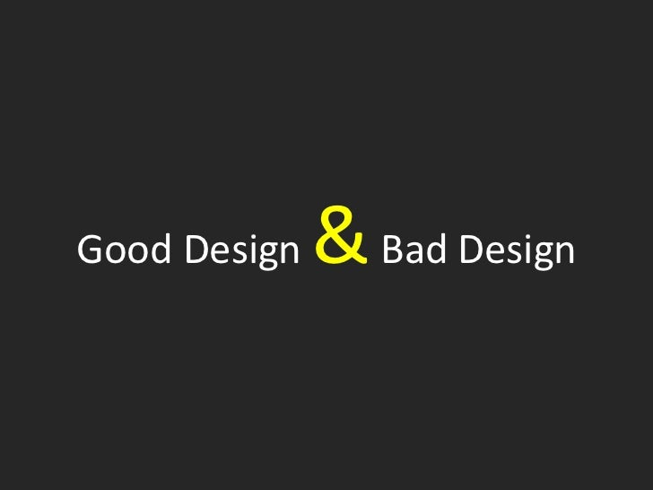 Bad Design & Good Design
