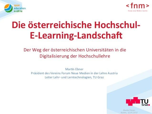 Mar$nEbner, Baden,12.05.2017 DieösterreichischeHochschul- E-Learning-Landscha6 DerWegderösterreichischenUniv...