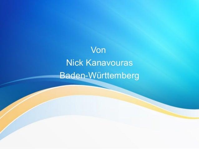 Von Nick Kanavouras Baden-Württemberg