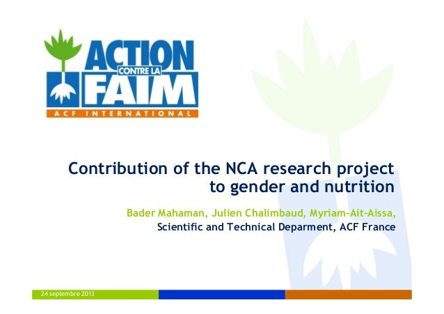 24 septembre 2013 Contribution of the NCA research project to gender and nutrition Bader Mahaman, Julien Chalimbaud, Myria...
