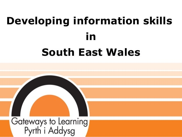 Developing information skills in South East Wales