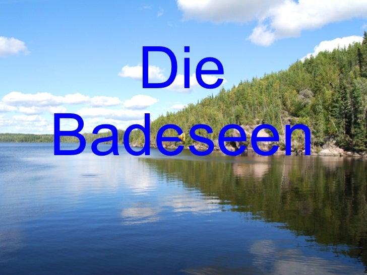 Die Badeseen