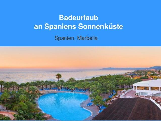 Badeurlaub an Spaniens Sonnenküste Spanien, Marbella