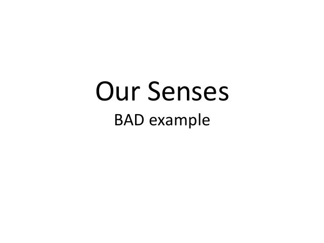 Our Senses BAD example