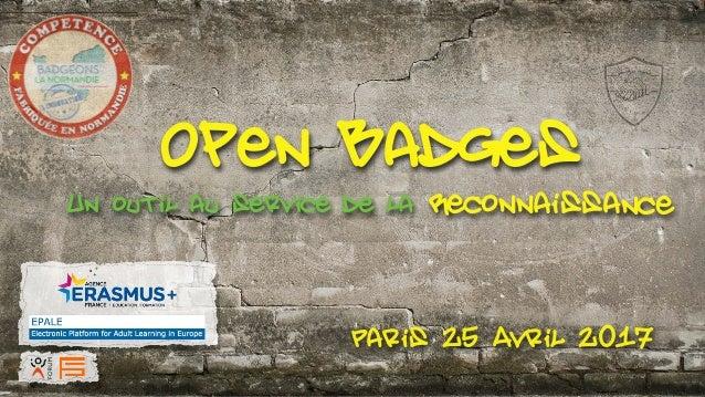 EUROPORTFOLIO Paris 25 Avril 2017 Open BadgesUn outil au service de la Reconnaissance
