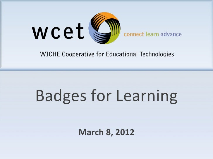 Badges for Learning                             March 8, 2012