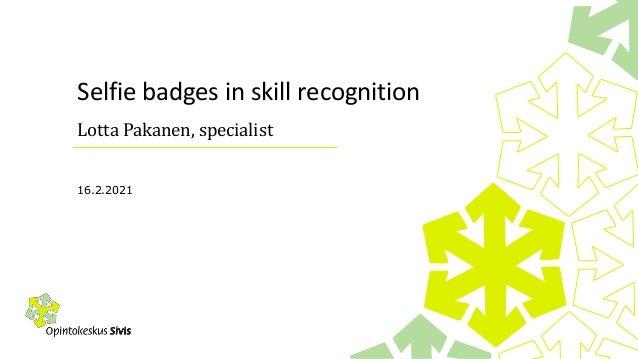 Selfie badges in skill recognition Lotta Pakanen, specialist 16.2.2021