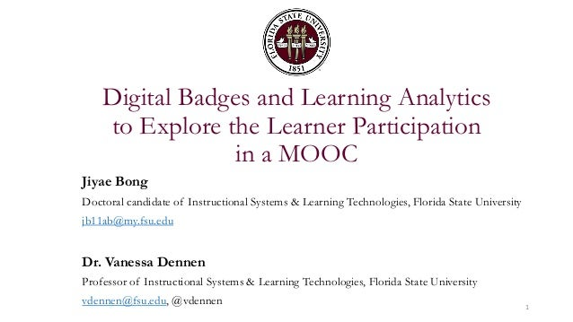 Digital Badges and Learning Analytics to Explore the Learner Participation in a MOOC Jiyae Bong Doctoral candidate of Inst...