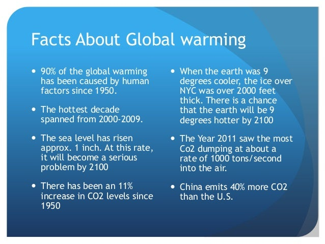 global warming facts Global warming: fact or fiction we have found out  if these global warming facts can't help you realize how serious the issue is, nothing can.