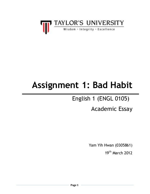 bad habit page 1 assignment 1 bad habit english 1 engl 0105 academic essay yam