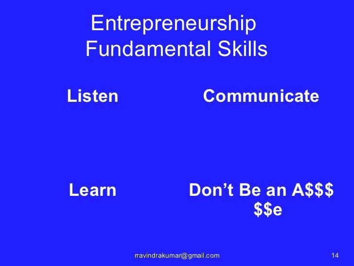 Entrepreneurship  Fundamental SkillsListen                      CommunicateLearn                   Don't Be an A$$$       ...