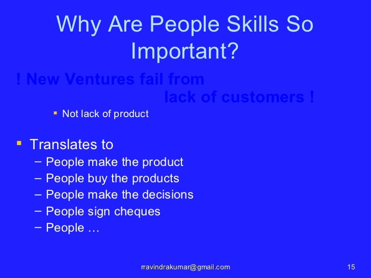 Why Are People Skills So             Important?! New Ventures fail from                   lack of customers !        Not ...