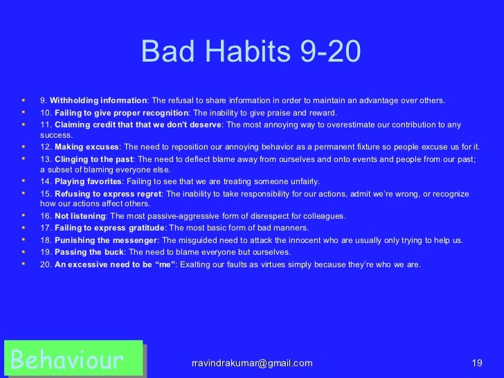 Bad Habits 9-20   9. Withholding information: The refusal to share information in order to maintain an advantage over oth...