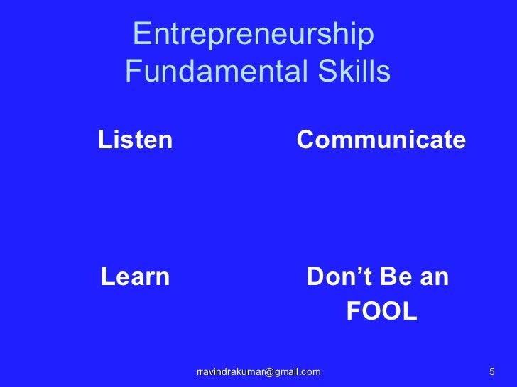 Entrepreneurship  Fundamental SkillsListen                      CommunicateLearn                         Don't Be an      ...