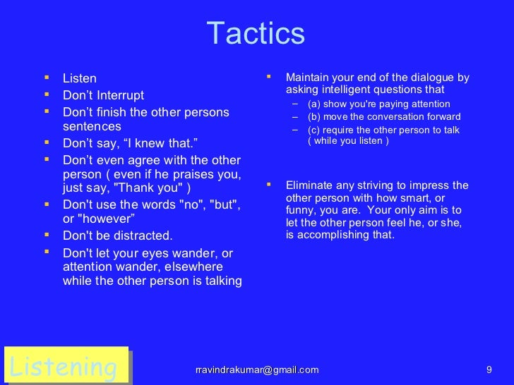 Tactics     Listen                                  Maintain your end of the dialogue by                               ...