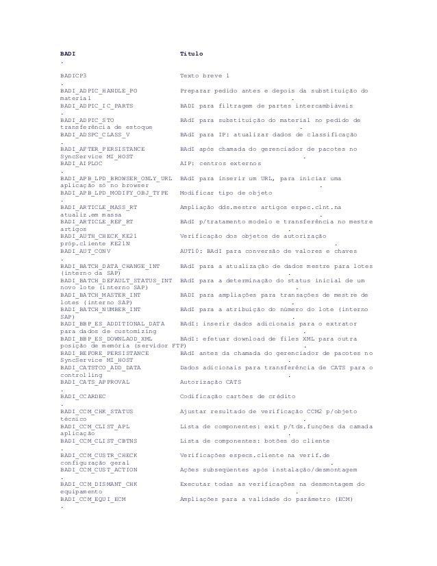 BADI Título  .  BADICP3 Texto breve 1  .  BADI_ADPIC_HANDLE_PO Preparar pedido antes e depois da substituição do  material...