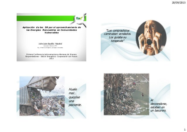 """20/09/2013  Aplicación de las 5R par el aprovechamiento de las Energías Renovables en Comunidades Vulnerables  """"Los compra..."""