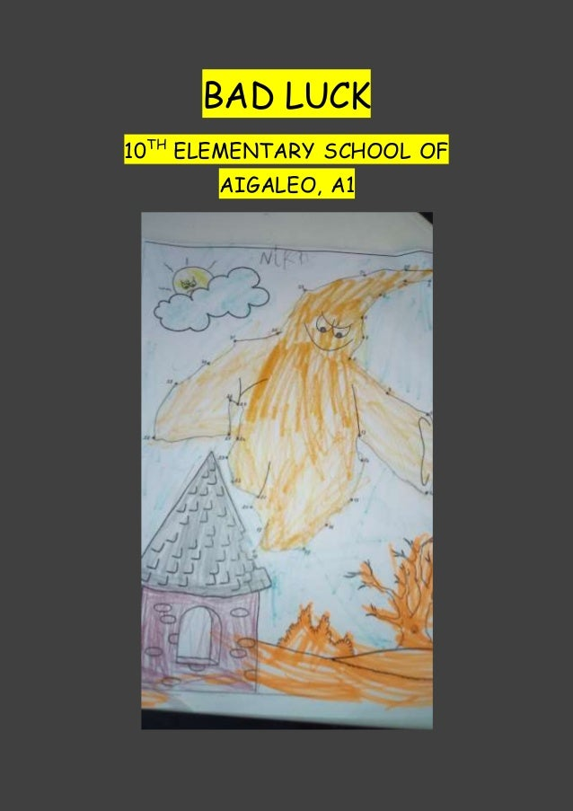 BAD LUCK 10TH ELEMENTARY SCHOOL OF AIGALEO, A1