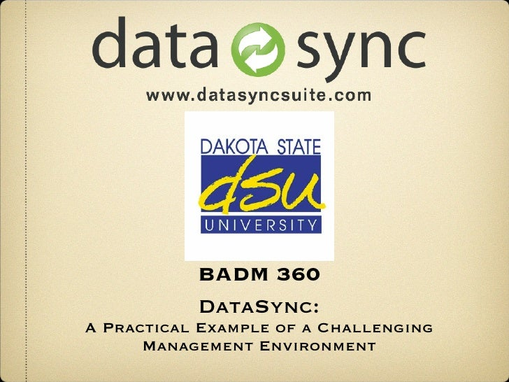 BADM 360            DataSync: A Practical Example of a Challenging       Management Environment