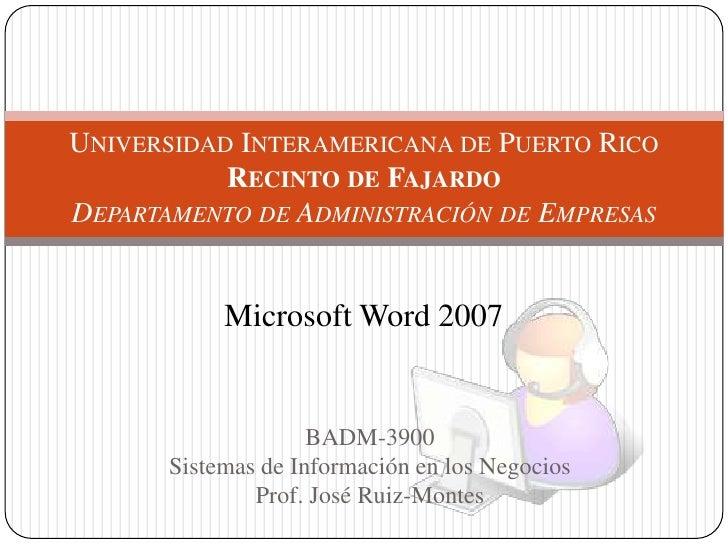 BADM-3900<br />Sistemas de Información en los Negocios<br />Prof. José Ruiz-Montes<br />Universidad Interamericana de Puer...