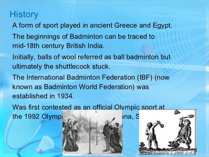 history of badminton essay Of study essay football essay clean drinking water about america essay analytical essay books free my  essay dream home winner 2017 announcement.