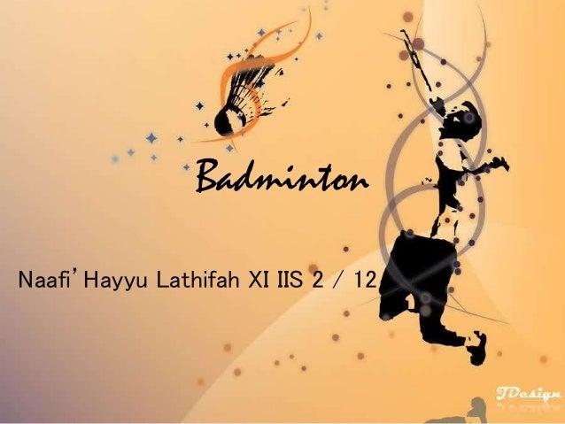 Badminton  Naafi'Hayyu Lathifah XI IIS 2 / 12